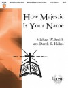 How Majestic Is Your Name - Derek K. Hakes, Michael W. Smith