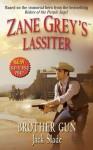 Zane Grey's Lassiter: Brother Gun: Brother Gun (Leisure Western) - Jack Slade