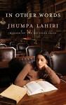In Other Words - Jhumpa Lahiri, Ann Goldstein