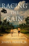 Racing the Rain: A Novel - John L. Parker Jr.