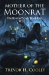 Mother of the Moonrat - Trevor H. Cooley