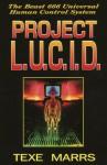 Project L.U.C.I.D.-The Beast 666 Universal Human Control System - Texe Marrs