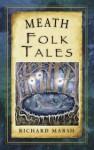 Meath Folk Tales - Richard Marsh