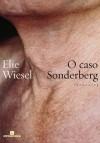 O Caso Sonderberg - Elie Wiesel, Karina Jannini