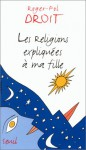 Les Religions Expliquées À Ma Fille - Roger-Pol Droit