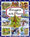 L'imagerie De La France : - Émilie Beaumont, Stéphanie Redoulès, Sophie Toussaint, Isabelle Rognoni, Collectif