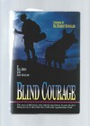 Blind Courage - Bill Irwin, David McCasland