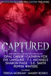 Captured - Opal Carew, Cathryn Fox, Eve Langlais, T.J. Michaels, Sharon Page, S.E. Smith, Pepper Winters, Mandy Rosko, Teresa Morgan