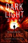 Dark Light: Dawn: A Novel - Jon Land, Fabrizio Boccardi