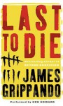 Last to Die (Audio) - James Grippando, Ken Howard