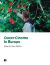 Queer Cinema in Europe - Robin Griffiths