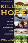 Killing Hope: U.S. Military and C.I.A. Interventions Since World War II - William Blum