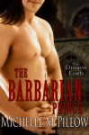 The Barbarian Prince (Dragon Lords #1) - Michelle M. Pillow