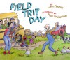 Field Trip Day - Lynn Plourde, Thor Wickstrom