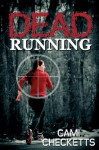 Dead Running - Cami Checketts