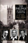 The Inklings: C.S. Lewis, J.R.R. Tolkien, Charles Williams, and Their Friends - Humphrey Carpenter