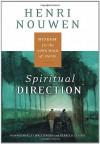 Spiritual Direction: Wisdom for the Long Walk of Faith - Henri J.M. Nouwen, Michael J. Christensen, Rebecca Laird
