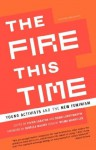 The Fire This Time: Young Activists and the New Feminism - Dawn Lundy Martin, Vivian Labaton
