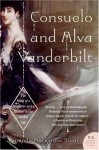 Consuelo And Alva: Love And Power In The Gilded Age - Amanda Mackenzie Stuart