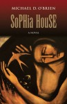 Sophia House - Michael D. O'Brien