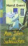 Mein Leben Als Suchmaschine - Horst Evers