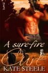 A Sure-Fire Cure - Kate Steele
