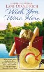 Wish You Were Here - Lani Diane Rich