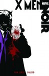 X-Men Noir - Fred Van Lente, Dennis Calero