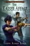 The Kaiser Affair (The Drifting Isle Chronicles #1) - Joseph Robert Lewis