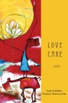 Love Cake - Leah Lakshmi Piepzna-Samarasinha