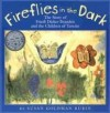 Fireflies In The Dark: The Story Of Friedl Dicker Brandeis And The Children Of Terezin - Susan Goldman Rubin