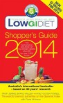 Low GI Diet Shopper's Guide 2014: The Authoritative Source of Glycemic Index Values for Over 1,000 Foods - Jennie Brand-Miller, Kaye Foster-Powell