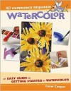 Watercolor: An Easy Guide to Getting Started in Watercolor - Carol Cooper