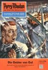Perry Rhodan 16: Die Geister von Gol (Perry Rhodan - Heftromane, #16) - Kurt Mahr