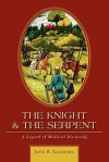 The Knight and the Serpent: A Legend of Medieval Normandy - John Richard Gabourel