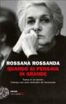 Quando si pensava in grande - Rossana Rossanda