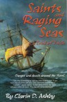 Saints and Raging Seas: A Trial of Faith - Clarin D. Ashby