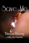 Save Me (A Glory Days Production #2) - Theresa Hissong