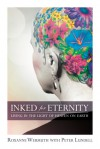 Inked for Eternity: Living in the Light of Heaven on Earth - Roxanne Wermuth, Peter Lundell