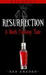 Resurrection: A Dark Fantasy Tale (Kindred Book 1) - Zed Amadeo