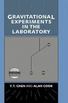 Gravitational Experiments in the Laboratory - Ying Tian Chen, Alan Cook