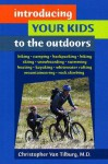 Introducing Your Kids to the Outdoors - Christopher Van Tilburg