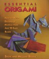 Essential Origami: How To Build Dozens of Models from Just 10 Easy Bases - Steve Biddle, Megumi Biddle