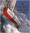 Top Yacht Races of the World - Sue Steward, Pete Goss