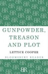 Gunpowder, Treason and Plot - Lettice Cooper