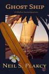Ghost Ship (Mahu Investigations Book 10) - Neil Plakcy