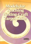 Models for Teaching Writing-Craft Target Skills - Marcia S. Freeman, Luana K. Mitten