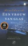 Een vrouw van glas - Kim Edwards, Wim Scherpenisse, Mieke Trouw