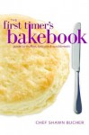 The First Timer's Guide to Muffins, Biscuits and Quickbreads (First Timers Baking) - Shawn Bucher