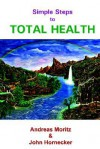 Simple Steps to Total Health - Andreas Moritz